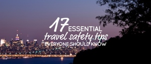 17 Travel Safety Tips